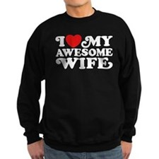 I Love My Awesome Wife Sweatshirt