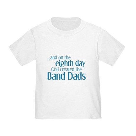 Band Dad Creation Toddler T-Shirt