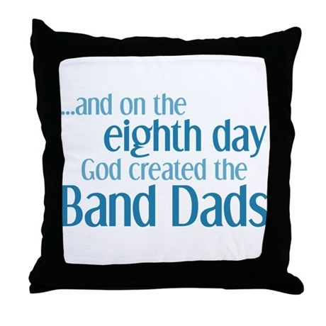 Band Dad Creation Throw Pillow