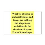 Erwin Schrodinger quotes Car Magnet 20 x 12