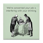 Job Interfering With Drinking Tile Coaster
