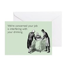 Job Interfering With Drinking Greeting Card