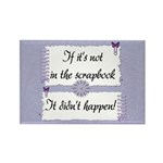If it's not in the Scrapbook. Rectangle Magnet (10