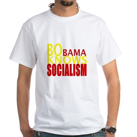Barack Obama Knows Socialism White T-Shirt