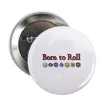 "Born to Roll 2.25"" Button (100 pack)"