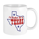 I'd Rather Be In Texas Small Mugs