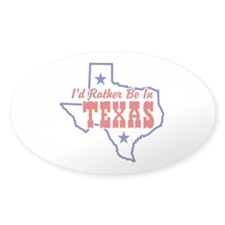 I'd Rather Be In Texas Decal