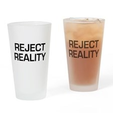 Reject Reality Drinking Glass