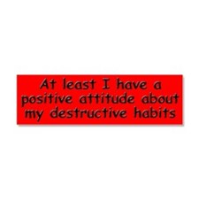Positive Attitude about Habits Car Magnet 10 x 3