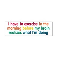 Early Morning Exercise Car Magnet 10 x 3