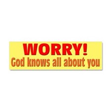 Worry! God Knows About You Car Magnet 10 x 3