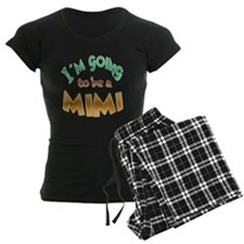 I am going to be a MIMI Pajamas