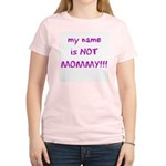 Don't Call me Mommy Women's Pink T-Shirt