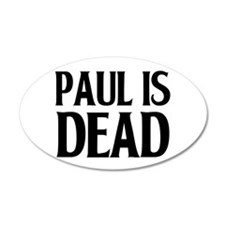 Classic Paul is Dead-- 22x14 Oval Wall Peel