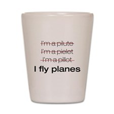 I fly planes Shot Glass