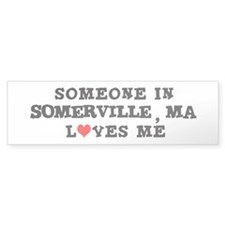 Someone in Somerville Bumper Bumper Sticker