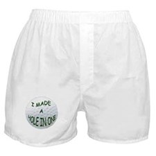 I MADE A HOLE IN ONE Boxer Shorts