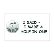 I MADE A HOLE IN ONE Car Magnet 20 x 12