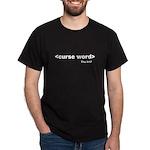 curse word black 2 The AHP T-Shirt