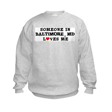Someone in Baltimore Kids Sweatshirt