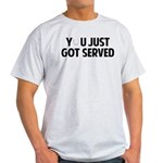 Got served - Baseball Light T-Shirt