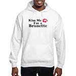 Kiss me I'm a brunette Hooded Sweatshirt