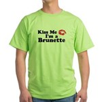 Kiss me I'm a brunette Green T-Shirt