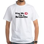 Kiss me I'm a brunette White T-Shirt
