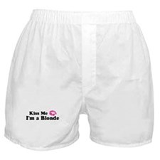 Kiss Me I'm a Blonde  Boxer Shorts
