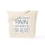 Pain = Alive Tote Bag