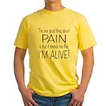 Pain = Alive Yellow T-Shirt