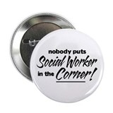 "Social Worker Nobody Corner 2.25"" Button"