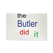 The Butler Did It Rectangle Magnet