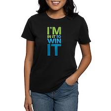 I'm in it to WIN it! Tee