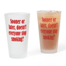 Doesn't Everyone Stop Smoking Drinking Glass