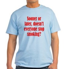 Doesn't Everyone Stop Smoking T-Shirt
