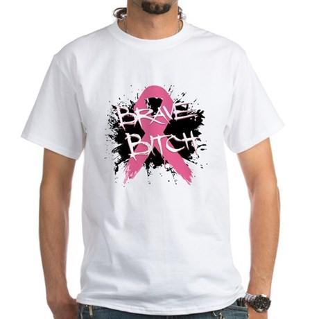 Brave Bitch Breast Cancer White T-Shirt
