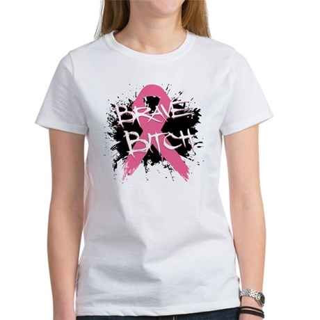 Brave Bitch Breast Cancer Women's T-Shirt