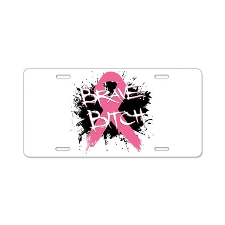 Brave Bitch Breast Cancer Aluminum License Plate