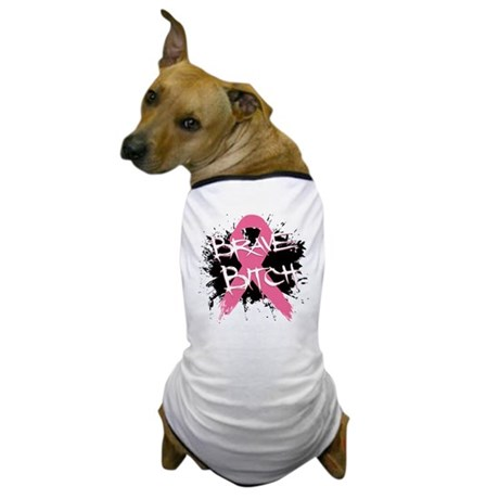 Brave Bitch Breast Cancer Dog T-Shirt