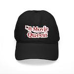 B Movie Queen Black Cap