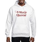 B Movie Queen Hooded Sweatshirt