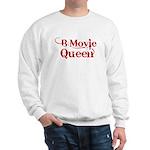 B Movie Queen Sweatshirt
