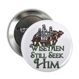 "WiseMen still seek Him 2.25"" Button"