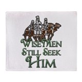 WiseMen still seek Him Throw Blanket