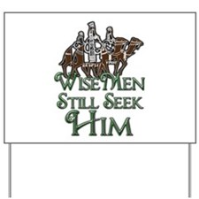 WiseMen still seek Him Yard Sign
