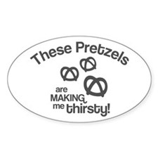 These Pretzels Are Making Me Decal