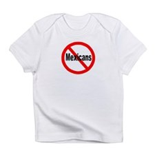 Say no to Mexicans Infant T-Shirt
