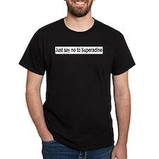 Just say no Black T-Shirt