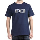 Save a drum, bang a drummer Black T-Shirt